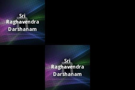 Ragavendra Darshanam